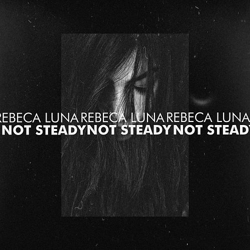 Not Steady (Acoustic Version) de Rebeca Luna