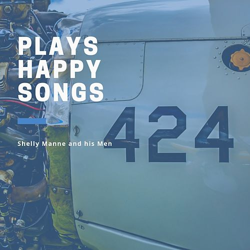 Plays Happy Songs von Shelly Manne