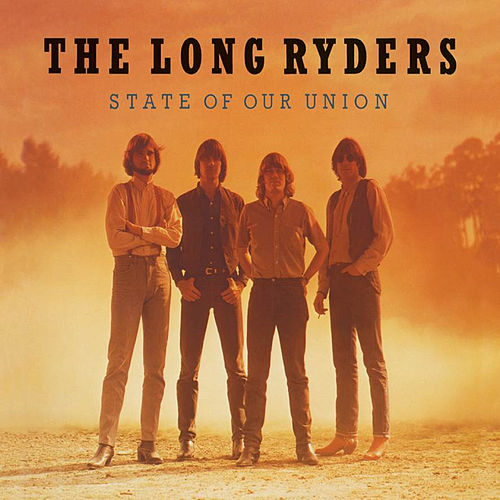 State of Our Union, Live Sessions & Demos de The Long Ryders