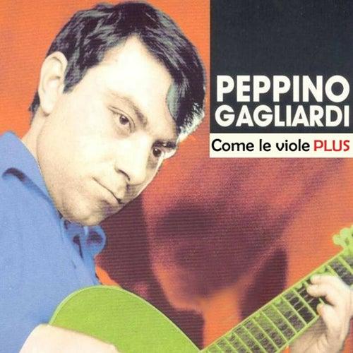 Come le viole Plus by Peppino Gagliardi