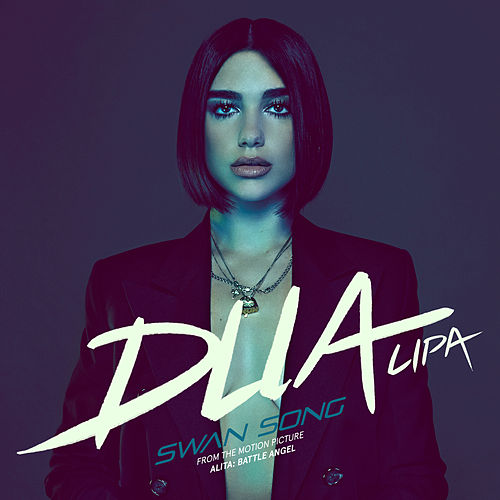 Swan Song (From The Motion Picture 'Alita: Battle Angel') von Dua Lipa