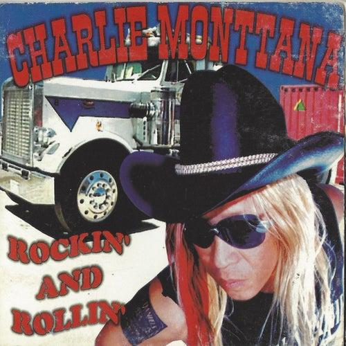 Rockin' And Rollin' de Charlie Monttana