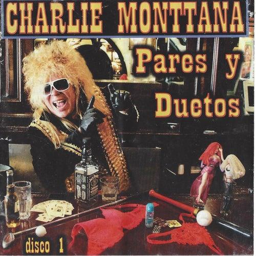 Pares y Duetos: Disco 1 de Charlie Monttana
