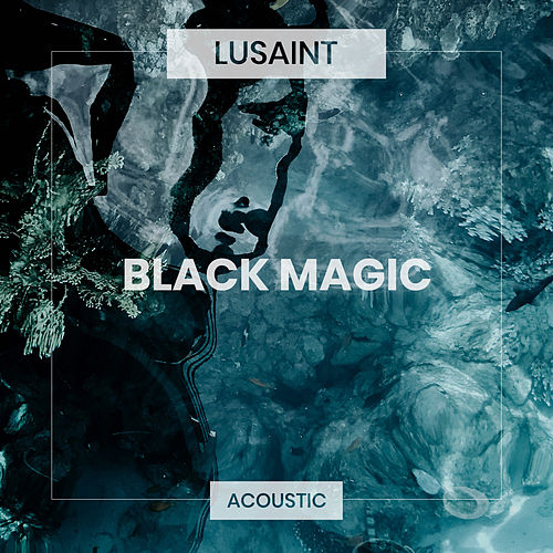 Black Magic (Acoustic) de Lusaint