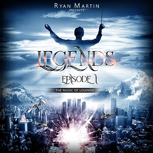 Legends - Episode I by Ryan Martin