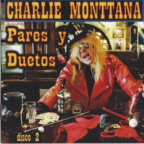 Pares y Duetos: Disco 2 de Charlie Monttana