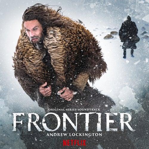 Frontier (Original Series Soundtrack) by Andrew Lockington
