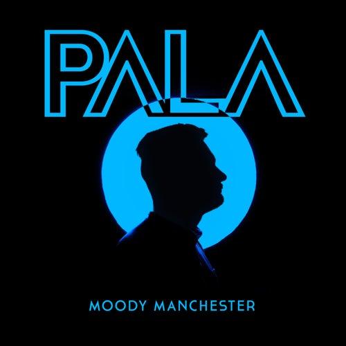 Moody Manchester de Pala