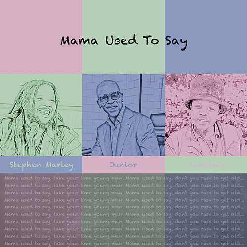 Mama Used to Say by junior