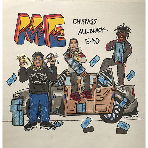 Me (feat. E-40 & ALLBLACK) by Chippass