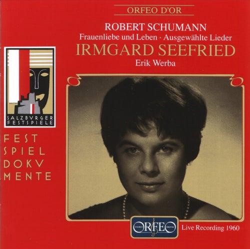 R. Schumann: Frauenliebe und -leben, Op. 42 & Ausgewählte Lieder (Live) von Irmgard Seefried