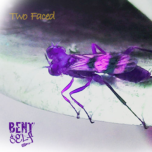 Two Faced by Bent Self