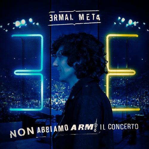 Non abbiamo armi il concerto (Live) di Ermal Meta