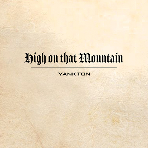High on That Mountain by Yankton
