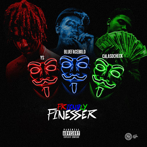 Friendly Finesser by BlueFace Bolo