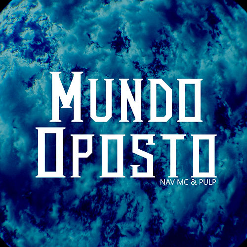Mundo Oposto by Nav Mc