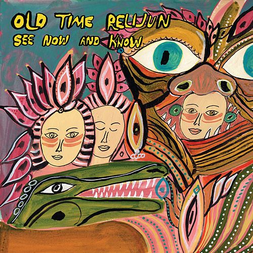 See Now and Know by Old Time Relijun