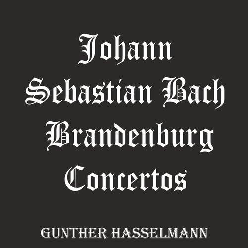 Johann Sebastian Bach: Brandenburg Concertos de Gunther Hasselmann