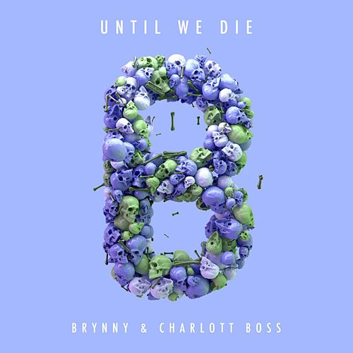 Until We Die von Brynny