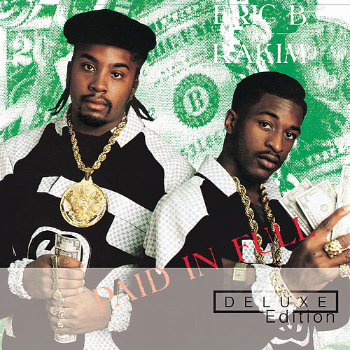 Paid In Full (Deluxe Edition) by Eric B and Rakim