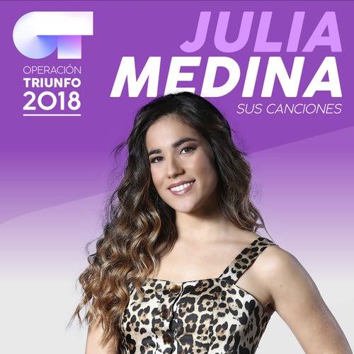 Sus Canciones (Operación Triunfo 2018) de Julia Medina