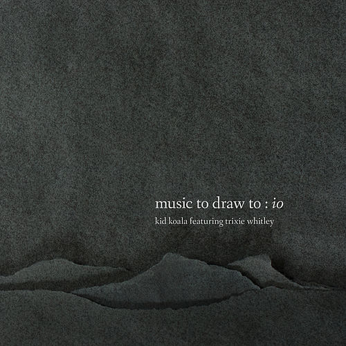 Music To Draw To: Io by Kid Koala