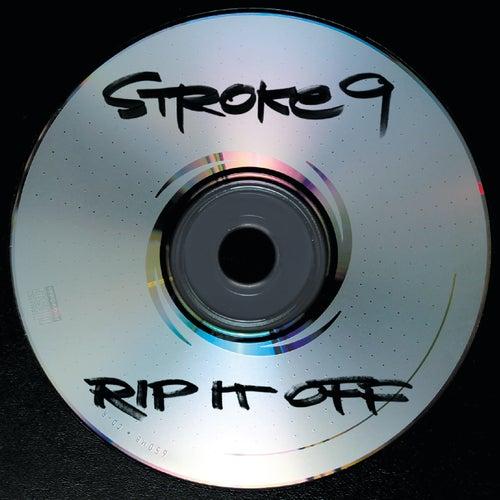 Rip It Off de Stroke 9