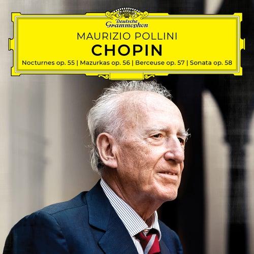 Chopin: Nocturnes, Mazurkas, Berceuse, Sonata, Opp. 55-58 by Maurizio Pollini