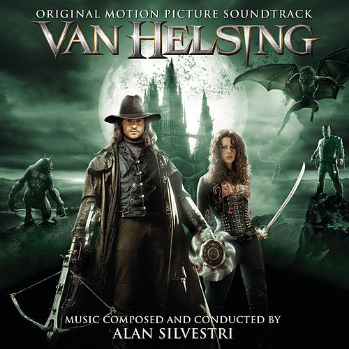 Van Helsing (Original Motion Picture Soundtrack) by Alan Silvestri