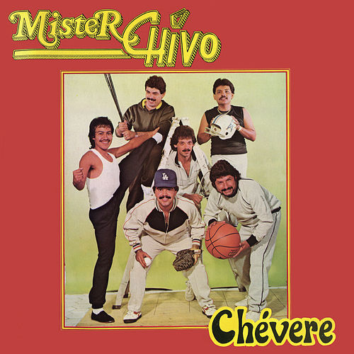 Chévere de Mister Chivo