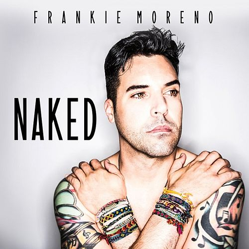 Naked de Frankie Moreno