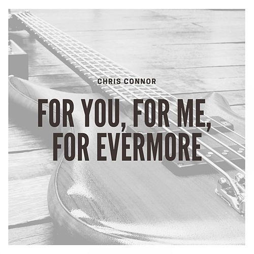 For You, for Me, for Evermore de Chris Connor