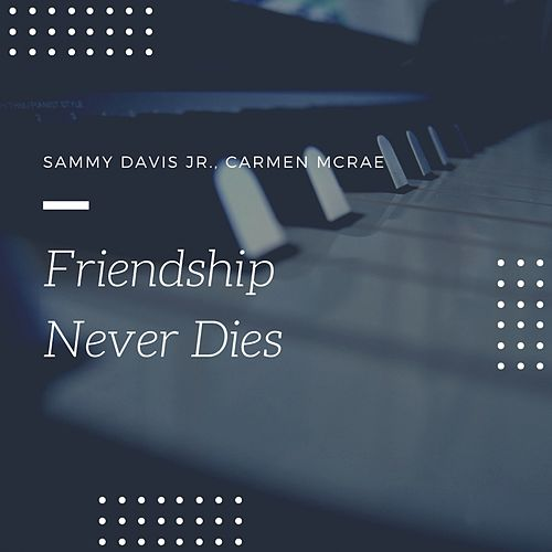 Friendship Never Dies von Carmen McRae
