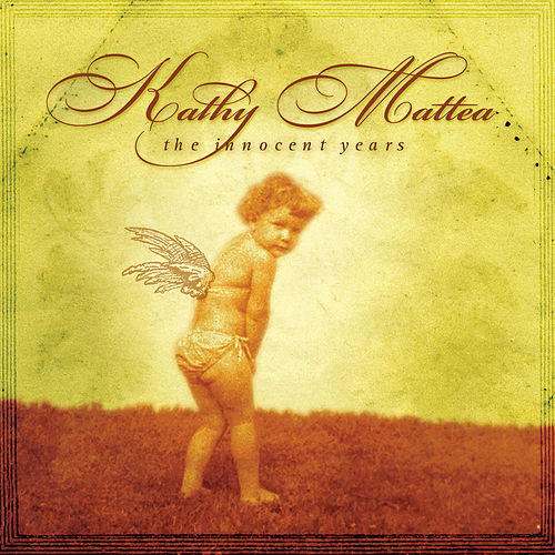 The Innocent Years von Kathy Mattea