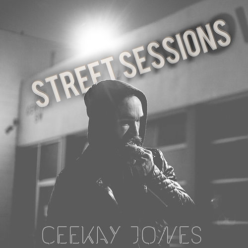 Street Sessions by Ceekay Jones