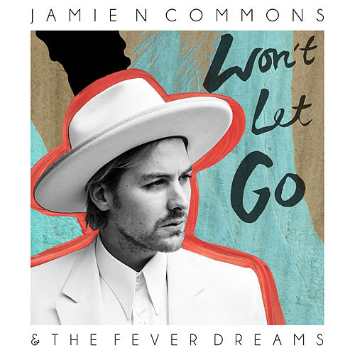 Won't Let Go by Jamie N Commons