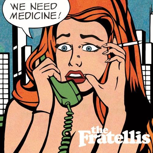 We Need Medicine de The Fratellis