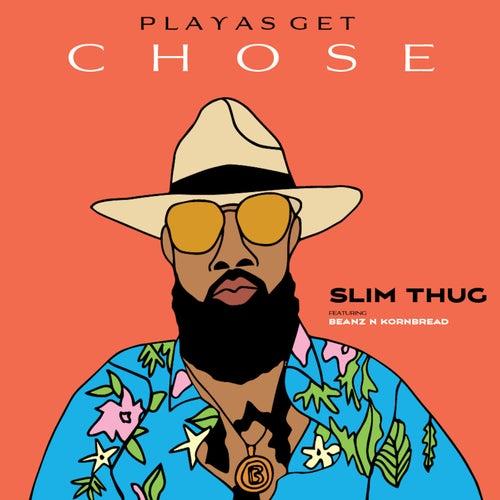 Playas Get Chose (feat. Beanz N Kornbread) de Slim Thug