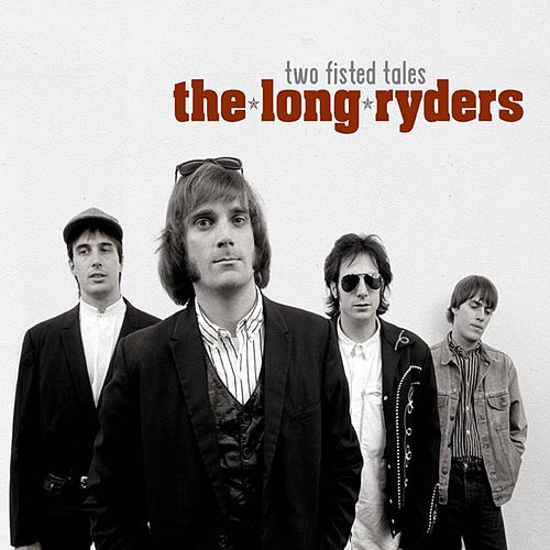 Two Fisted Tales - Live Sessions, Demos & Bonus Tracks by The Long Ryders