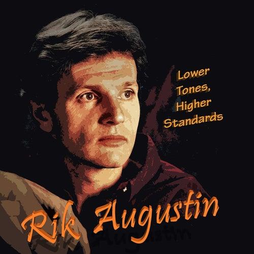 Lower Tones, Higher Standards by Rik Augustin