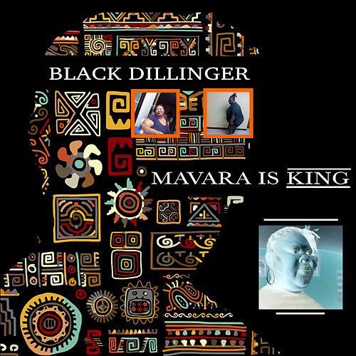 Mavara is King by Black Dillinger