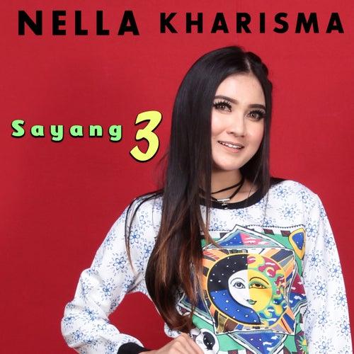 Sayang 3 by Nella Kharisma