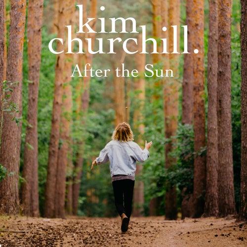 After the Sun von Kim Churchill