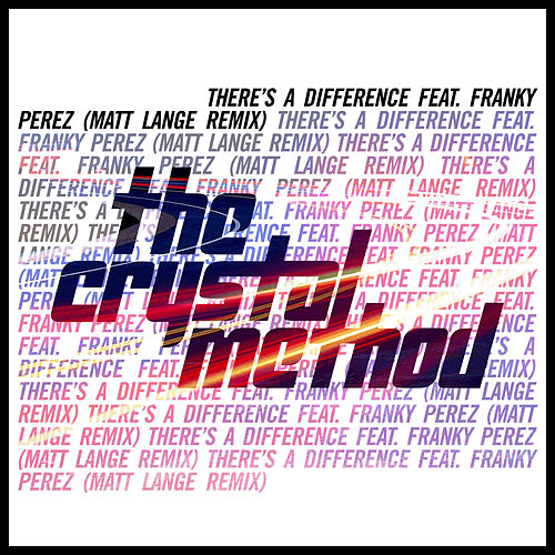 There's a Difference (Matt Lange Remix) de The Crystal Method