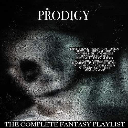 The Prodigy - Complete Fantasy Playlist von Various Artists