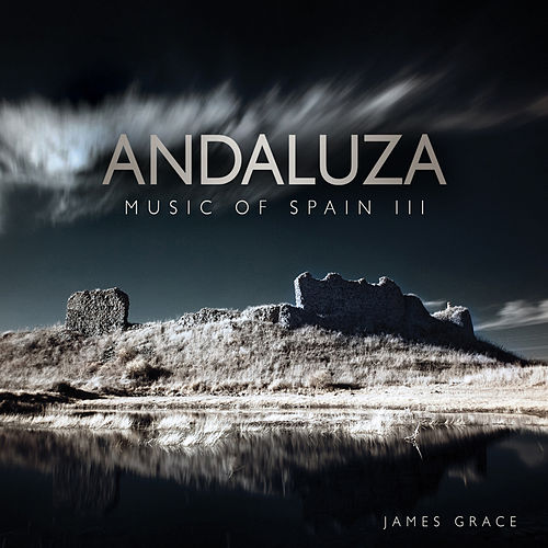 Andaluza - Music of Spain III de James Grace