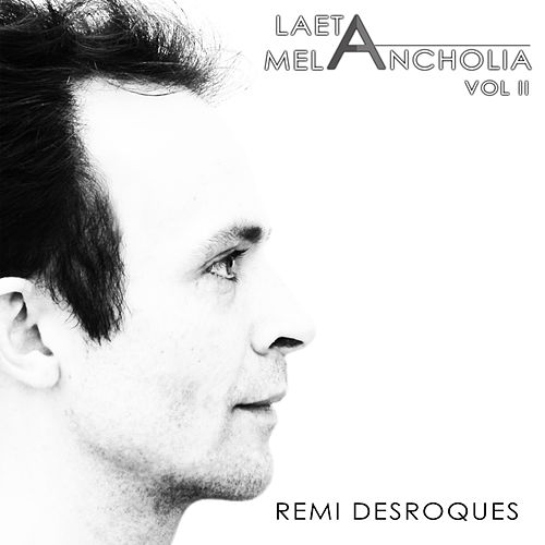Laeta Melancholia, VOL. II (Original Score) by Remi Desroques