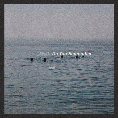 Do You Remember? by JAWS