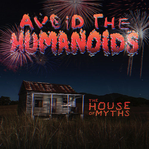 The House of Myths by Avoid the Humanoids