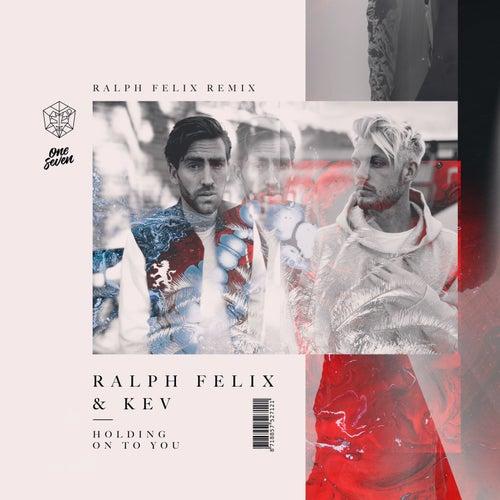 Holding On To You (Ralph Felix Remix) von Ralph Felix